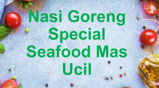 Nasi Goreng Special Seafood Mas Ucil Kuliner Cipedak